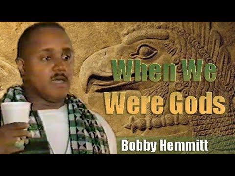 Bobby Hemmitt   When We Were Gods - Full Version