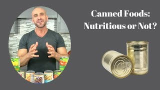 Canned Foods: Nutritious or Not?