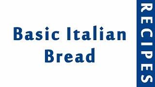 Basic Italian Bread ITALIAN FOOD RECIPES | EASY TO LEARN | RECIPES LIBRARY