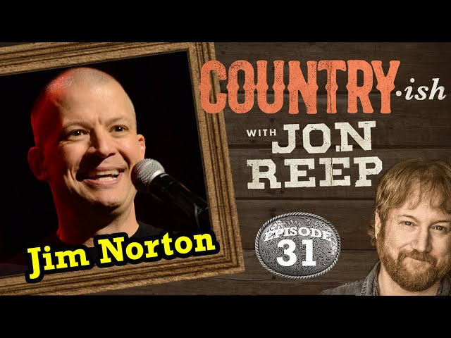 Jim Norton, Russian Pen Pals and Fish Tank Swimming - Country-ish with Jon Reep (Ep. 31)