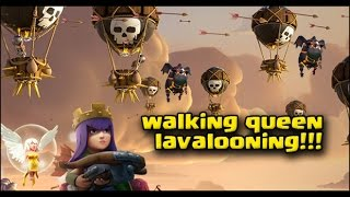 Walking Queen Lavaloon | Th9  lavaloon attack strategy 2016 | Clash of clans
