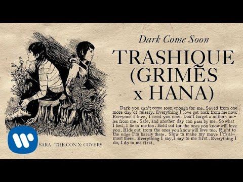 Tegan and Sara present The Con X: Covers – Dark Come Soon –Trashique (GRIMES X HANA)
