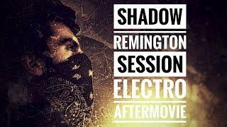 Shadow Remington @Session Electro [AFTERMOVIE]