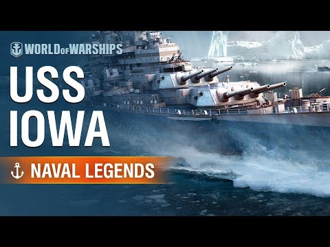 [World of Warships] Naval Legends: USS Iowa