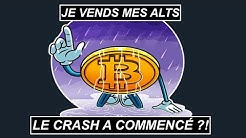 LE BITCOIN LE CRASH A COMMENCÉ - JE VENDS MES ALTS - CRYPTO MILLION FR