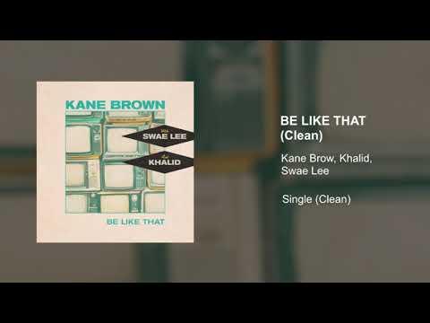 Kane Brown, Khalid, Swae Lee - Be Like That (Clean Version)
