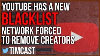 NEW YOUTUBE BLACKLIST - Creator flagged by Youtube to be REMOVED from Network