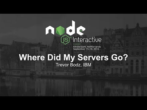 Where Did My Servers Go?- Trevor Bodz, IBM