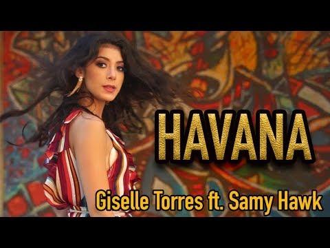 Camila Cabello - HAVANA - Giselle Torres ft. Samy Hawk (Cover)