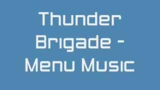 Thunder Brigade Menu Music