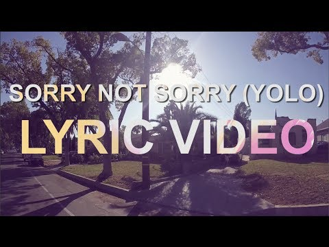 Sorry Not Sorry (Yolo) LYRIC VIDEO