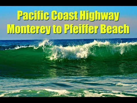 Monterey to Pfeiffer Beach Day Use Area Pacific Coast Hwy: