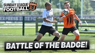 Sunday League Football - BATTLE OF THE BADGE (New Kit Launch)