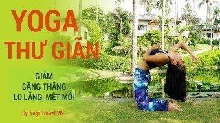 Bài Yoga thiền THƯ GIÃN, giảm stress, giúp bạn NGỦ NGON và sâu giấc ngủ hơn