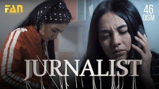 Журналист Сериали - 46 қисм | Jurnalist Seriali - 46 qism