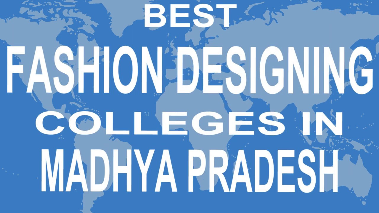 Best Fashion Designing Colleges And Courses In Madhya Pradesh Youtube