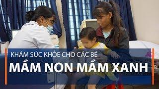 Khám sức khỏe cho các bé mầm non Mầm Xanh   VTC1