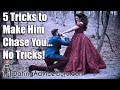 Make him chase you – 5 tricks – No games