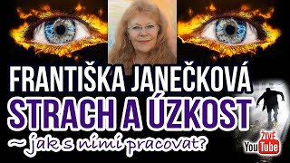 ŽIVĚ: Františka Janečková - Strach a úzkost - jak na ně?