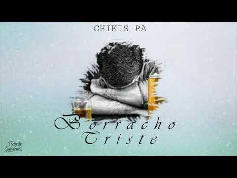 CHIKIS RA //🍺BORRACHO TRISTE 💔