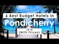 6 Best Budget Hotels in Pondicherry 2018 (with Prices)