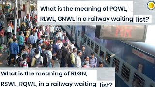 What is the meaning of PQWL, RLWL, GNWL, RLGN, RSWL, and RQWL in a railway waiting list?