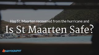 Did St Maarten Recover from Irma and is it safe? Visit Philipsburg, St. Maarten in UHD.