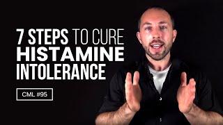 7 Steps to Cure Histamine Intolerance | Chris Masterjohn Lite #95
