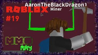 'MMOMay' ROBLOX |#19| -Mining is Fun-