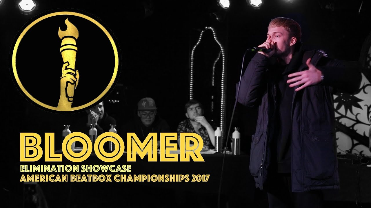 Bloomer / Elimination Showcase - American Beatbox Championships 2017