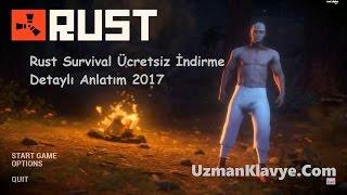Rust Survival Ücretsiz İndirme Detaylı Anlatım 2017 / UzmanKlavye.Com