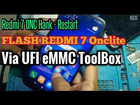 FLASH XIAOMI REDMI 7 Onclite HANK RESTART FLASH Via UFI EMMC ToolBox