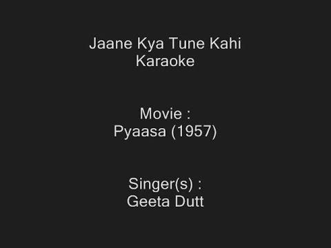 Jaane Kya Tune Kahi - Karaoke - Pyaasa (1957) - Geeta Dutt
