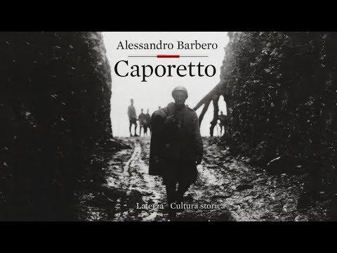 """Alessandro Barbero - """"Caporetto"""""""