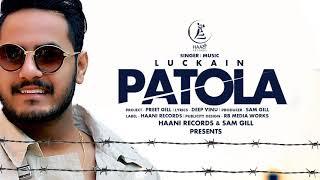 LUCKAIN ● PATOLA (Full Audio Song) ● New Punjabi Song 2018 ● HAAਣੀ Records