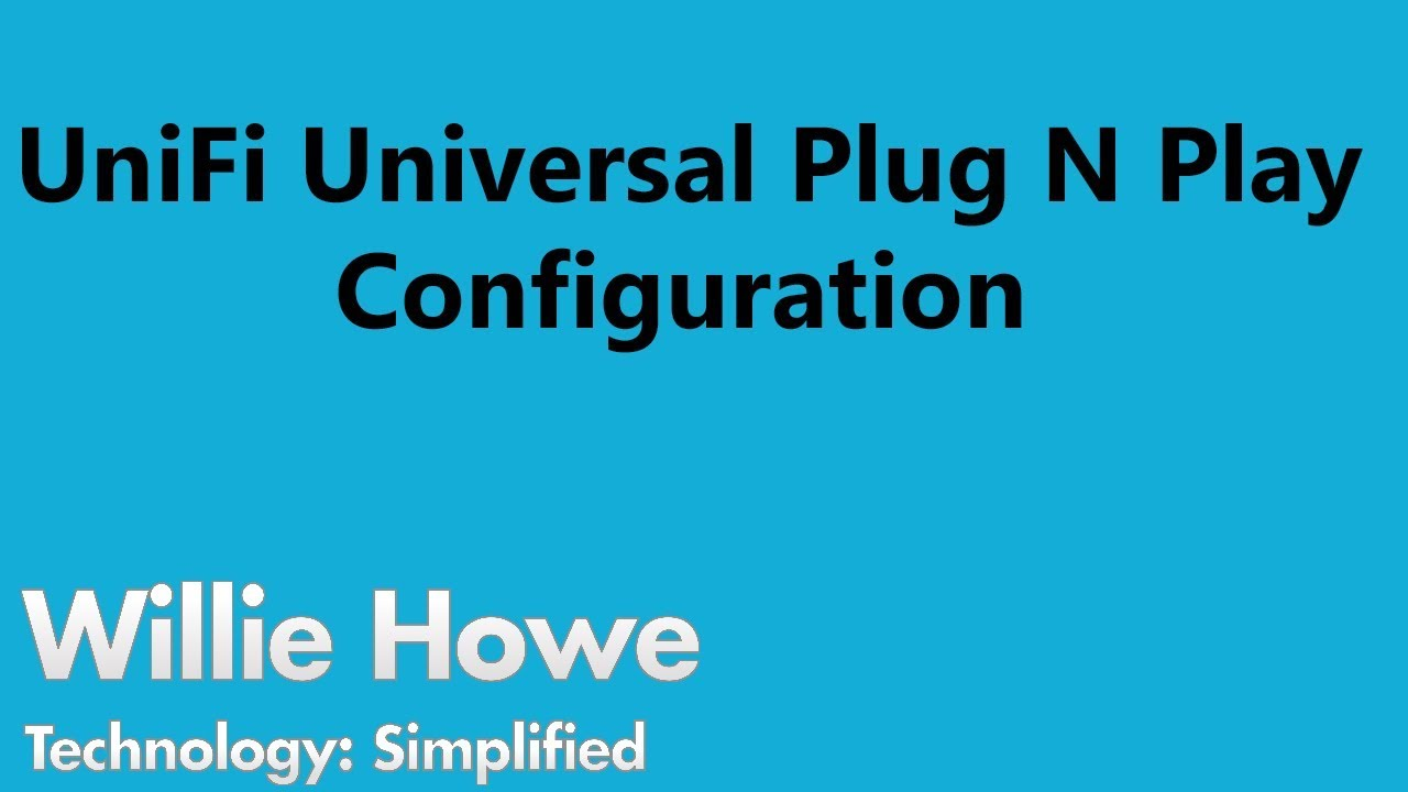UniFi UPNP Configuration - Universal Plug N Play