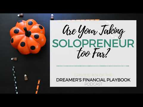 Are You Taking Solopreneur Too Far?