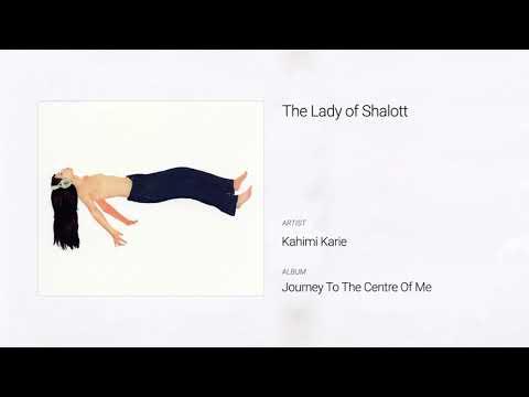 Kahimi Karie - The Lady Of Shalott