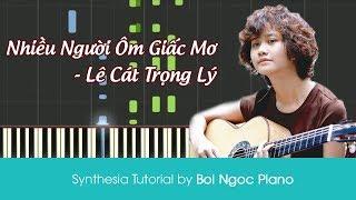 Nhiều Người Ôm Giấc Mơ - Lê Cát Trọng Lý | Huớng Dẫn Đệm Hát | Easy Piano Tutorial #83