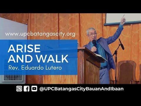 ARISE AND WALK - Rev. Eduardo Lutero   04.01.2018    UPC Tagalog Preaching
