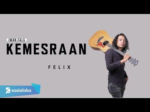 FELIX - KEMESRAAN (OFFICIAL MUSIC VIDEO)