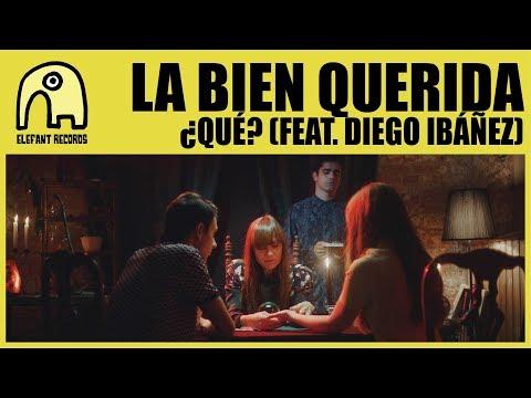 LA BIEN QUERIDA feat. DIEGO IB�ÑEZ - ¿Qué? [Official]