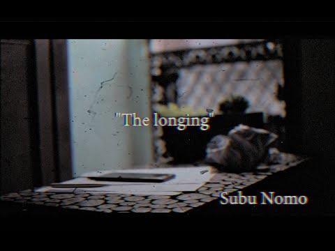 """Subu Nomo - """"The Longing"""""""