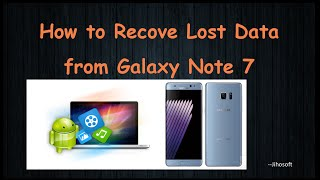 How to Recover Lost Data from Galaxy Note 7
