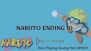 NARUTO - Ending Theme 10 [SPEED] ~ Analog Fish (Full Ver) w/Lyric