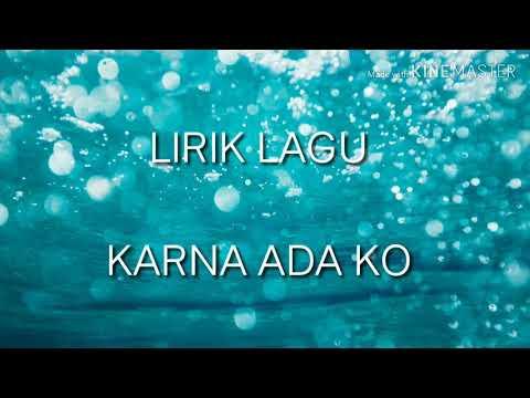 KARNA ADA KO (Lyrics Lagu)-sulkifli