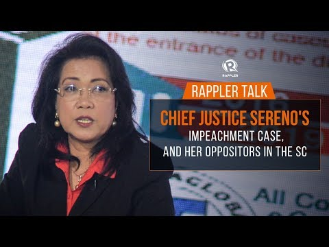 Rappler Talk: Chief Justice Sereno's impeachment case, and her oppositors in SC