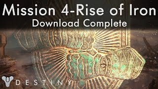 Destiny - Rise of Iron - Mission 4 - Download Complete - Walkthrough