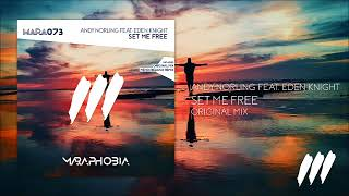 Andy Norling feat. Eden Knight - Set Me Free (Original Mix) *OUT NOW!*