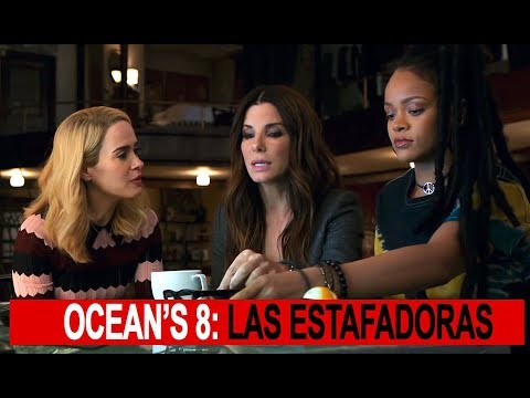 Ocean's 8: Las Estafadoras, trailer subtitulado